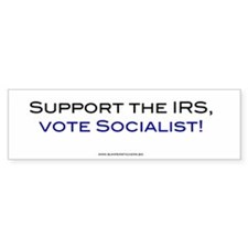 Support the IRS, Vote Socialist bumper sticker