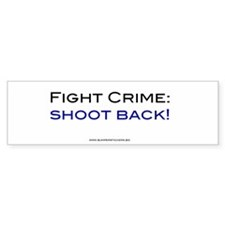 Fight Crime:Shoot Back,Bumper Bumper Sticker