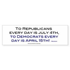 Republicans July 4th, Democrats April 15 bumper