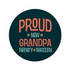 "Proud New Grandpa 2013 3.5"" Button (100 pack)"