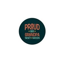Proud New Grandpa 2013 Mini Button (100 pack)
