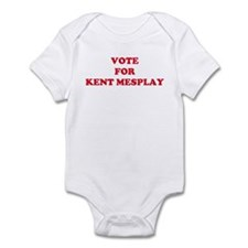 VOTE FOR KENT MESPLAY Infant Bodysuit
