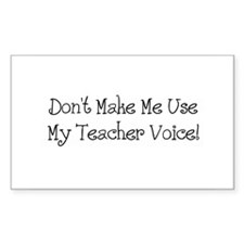 Don't Make Me Use My Teacher Voice Oval Decal