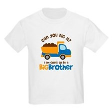 Dump truck Big Brother To Be T-Shirt