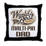 Malti-Pin Dog Dad Throw Pillow