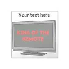Personalized King of the Remote Items Square Stick