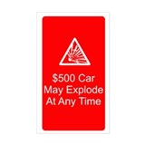 """$500 Car May Explode""  Aufkleber"
