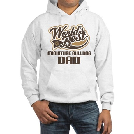 Miniature Bulldog Dog Dad Hooded Sweatshirt