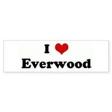 I Love Everwood Bumper Bumper Sticker