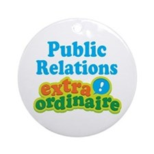Public Relations Extraordinaire Ornament (Round)