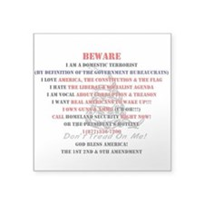 "Beware I am domestic terrorist Square Sticker 3"" x"