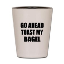 Toast My Bagel Shot Glass