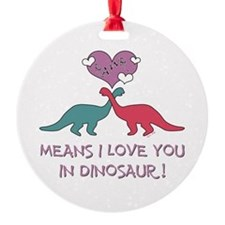 Cute Rawr means i. love you Ornament