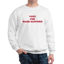 VOTE FOR MARK SANFORD Sweatshirt