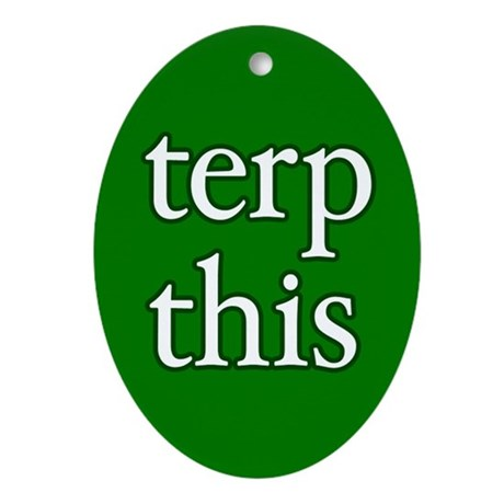 Terp This Oval Ornament