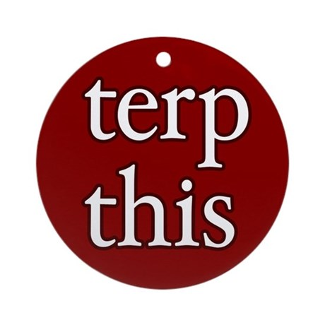 Terp This Ornament (Round)