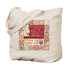 Friendships Are Like Quilts Tote Bag