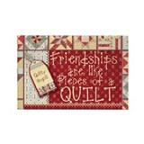 Friendships Are Like Quilts Rectangle Magnet (100