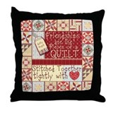 Friendships Are Like Quilts Throw Pillow