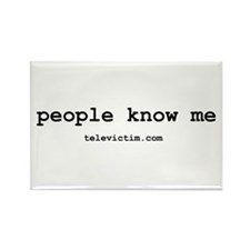 """people know me"" Rectangle Magnet"