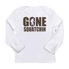 Gone sqautchin Br Long Sleeve Infant T-Shirt