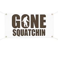 Gone sqautchin Br Banner