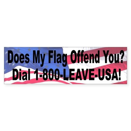 Does My Flag Offend You Bumper Sticker