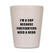 Cute Police humor Shot Glass