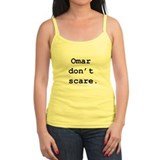 """Omar don't scare."" Ladies Top"