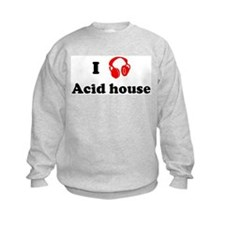 Acid house music Sweatshirt