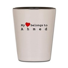 My Heart Belongs To Ahmed Shot Glass