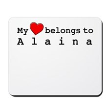 My Heart Belongs To Alaina Mousepad