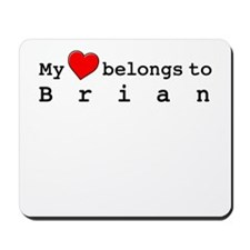 My Heart Belongs To Brian Mousepad