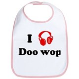 Doo wop music Bib