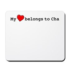 My Heart Belongs To Cha Mousepad