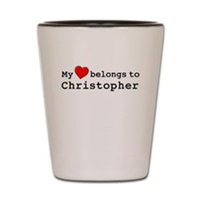 My Heart Belongs To Christopher Shot Glass