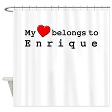 My Heart Belongs To Enrique Shower Curtain