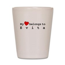 My Heart Belongs To Evita Shot Glass