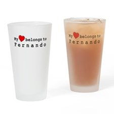My Heart Belongs To Fernando Drinking Glass