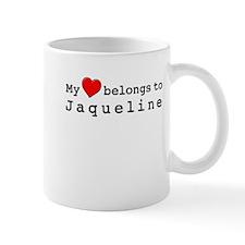 My Heart Belongs To Jaqueline Mug