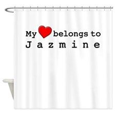 My Heart Belongs To Jazmine Shower Curtain