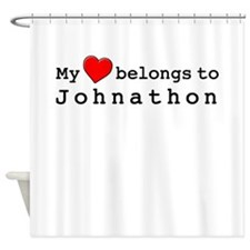 My Heart Belongs To Johnathon Shower Curtain