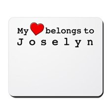 My Heart Belongs To Joselyn Mousepad