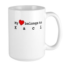 My Heart Belongs To Kaci Mug
