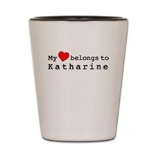 My Heart Belongs To Katharine Shot Glass