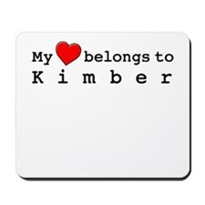My Heart Belongs To Kimber Mousepad