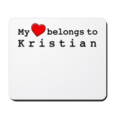My Heart Belongs To Kristian Mousepad