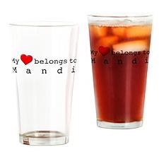 My Heart Belongs To Mandi Drinking Glass