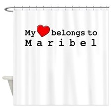 My Heart Belongs To Maribel Shower Curtain