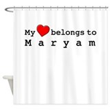 My Heart Belongs To Maryam Shower Curtain